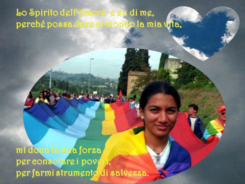 Lo Spirito dell'Amore è su di me,
