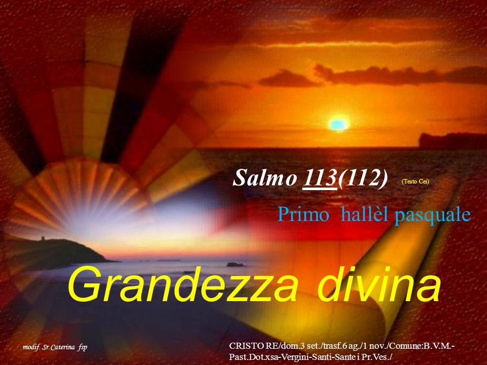 Grandezza divina Salmo 113(112) Primo hallèl pasquale