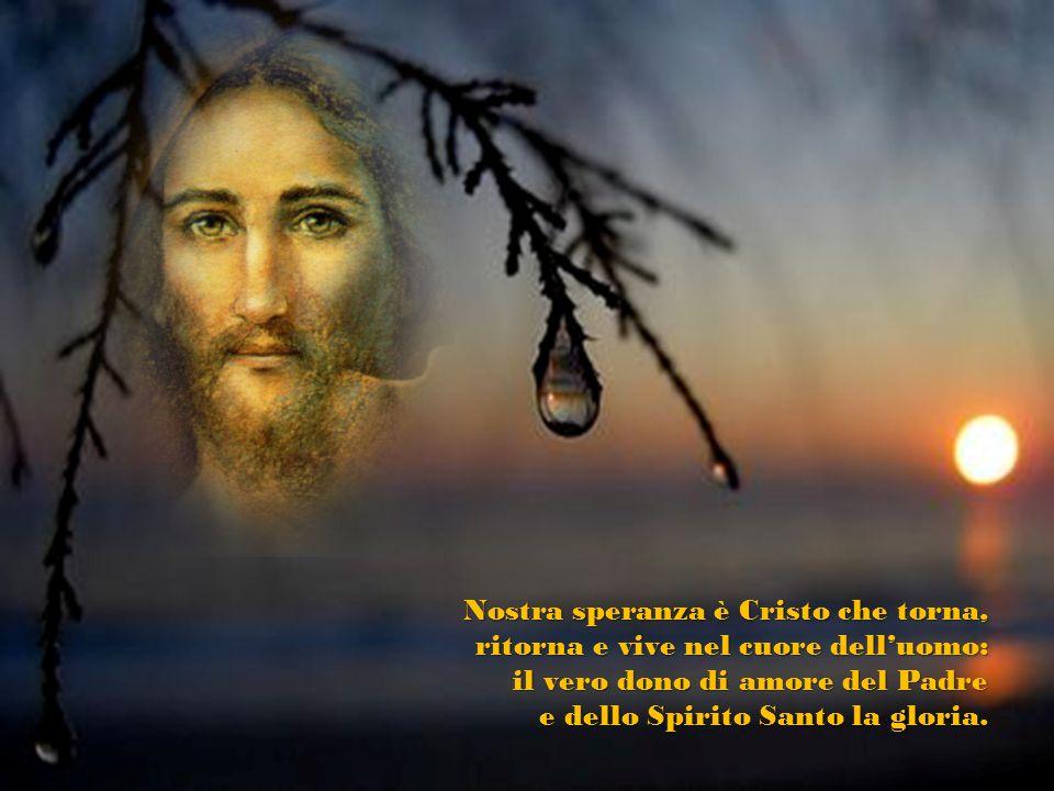 Nostra speranza è Cristo che torna,