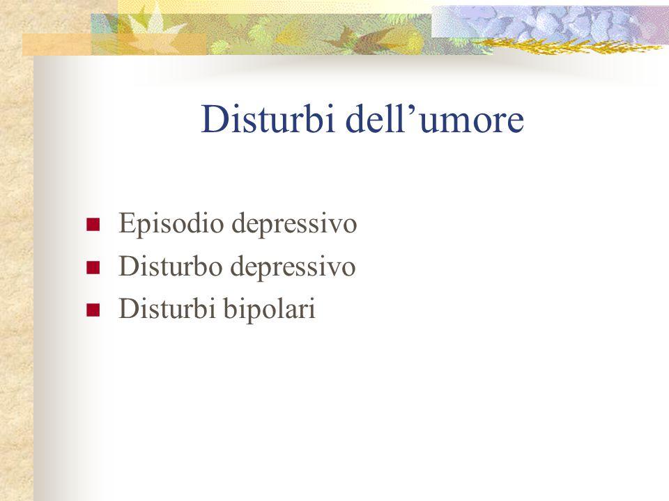 Disturbi dell'umore Episodio depressivo Disturbo depressivo