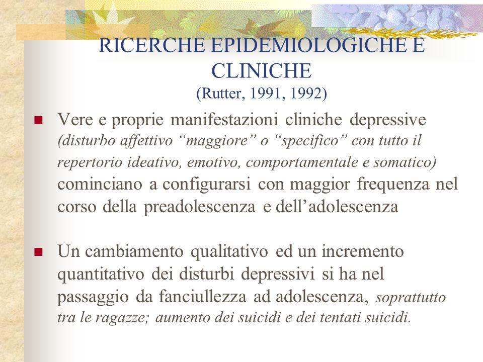 RICERCHE EPIDEMIOLOGICHE E CLINICHE (Rutter, 1991, 1992)