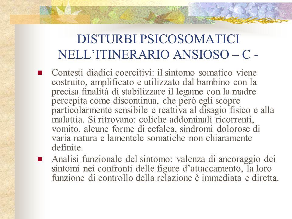 DISTURBI PSICOSOMATICI NELL'ITINERARIO ANSIOSO – C -
