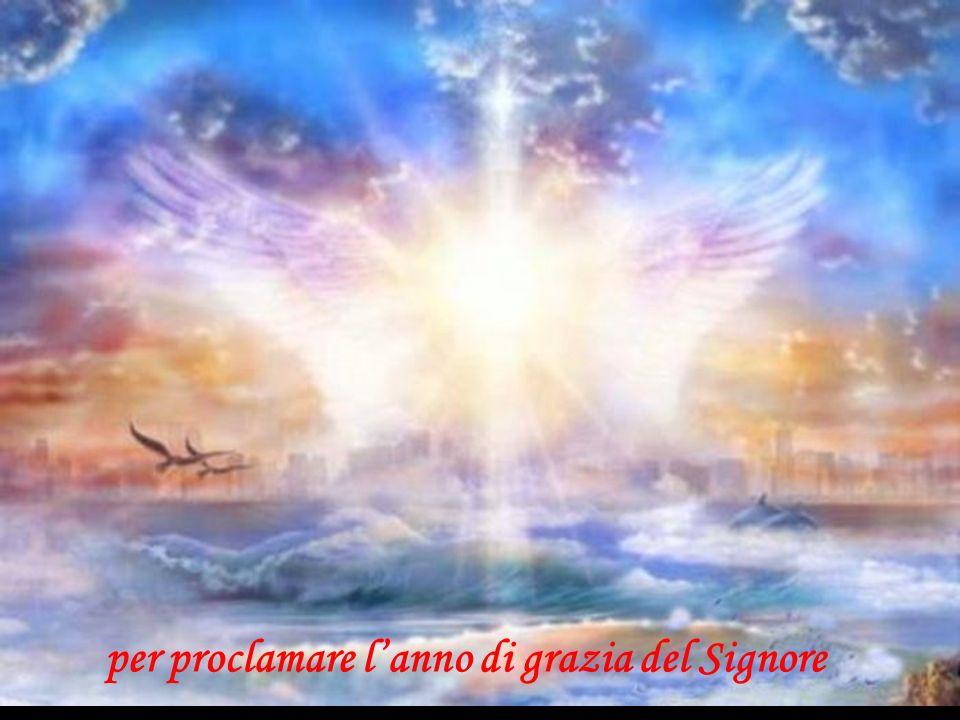 per proclamare l'anno di grazia del Signore