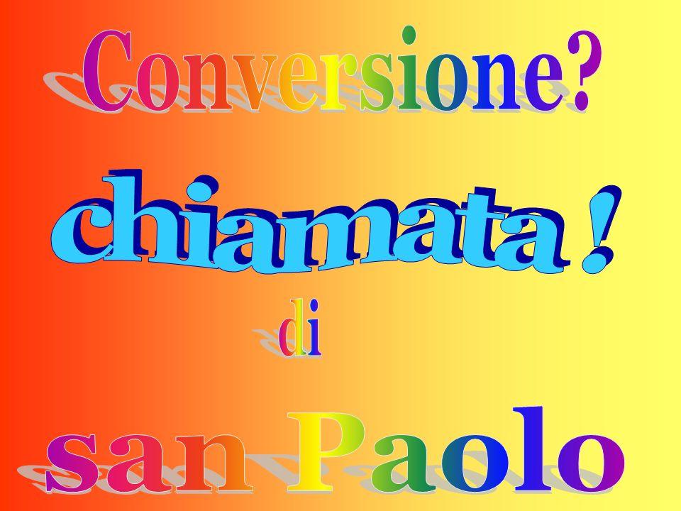Conversione chiamata ! san Paolo