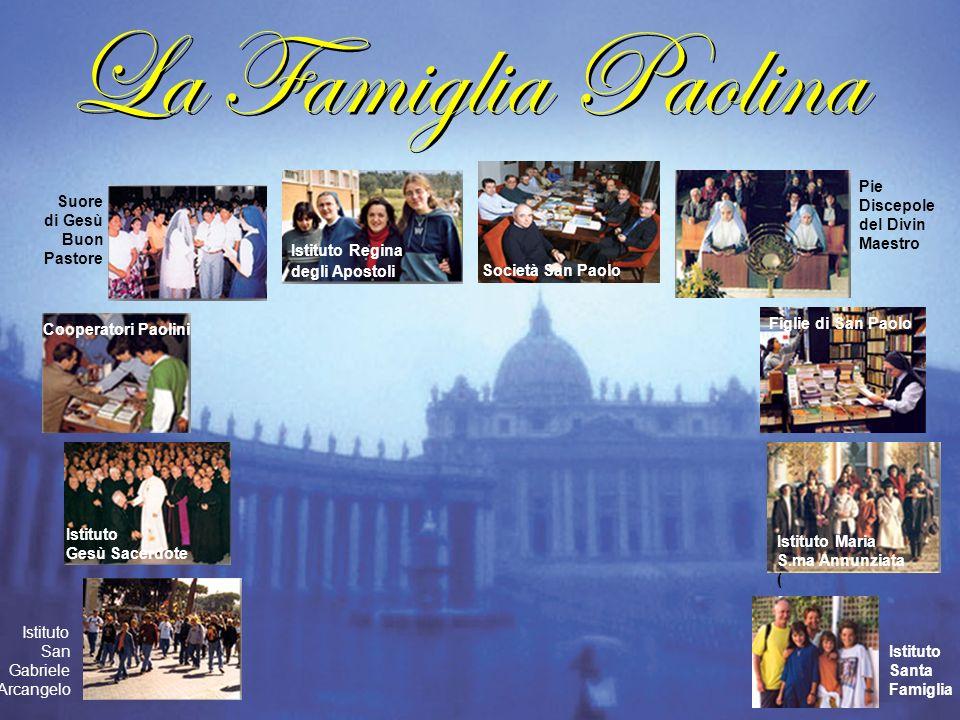 La Famiglia Paolina Società San Paolo Istituto Regina degli Apostoli