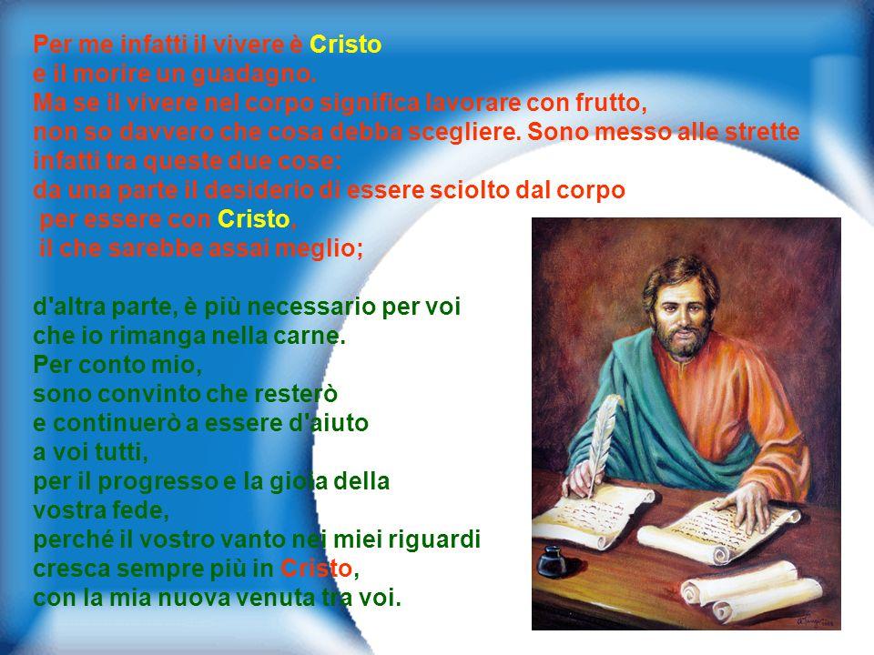 Per me infatti il vivere è Cristo