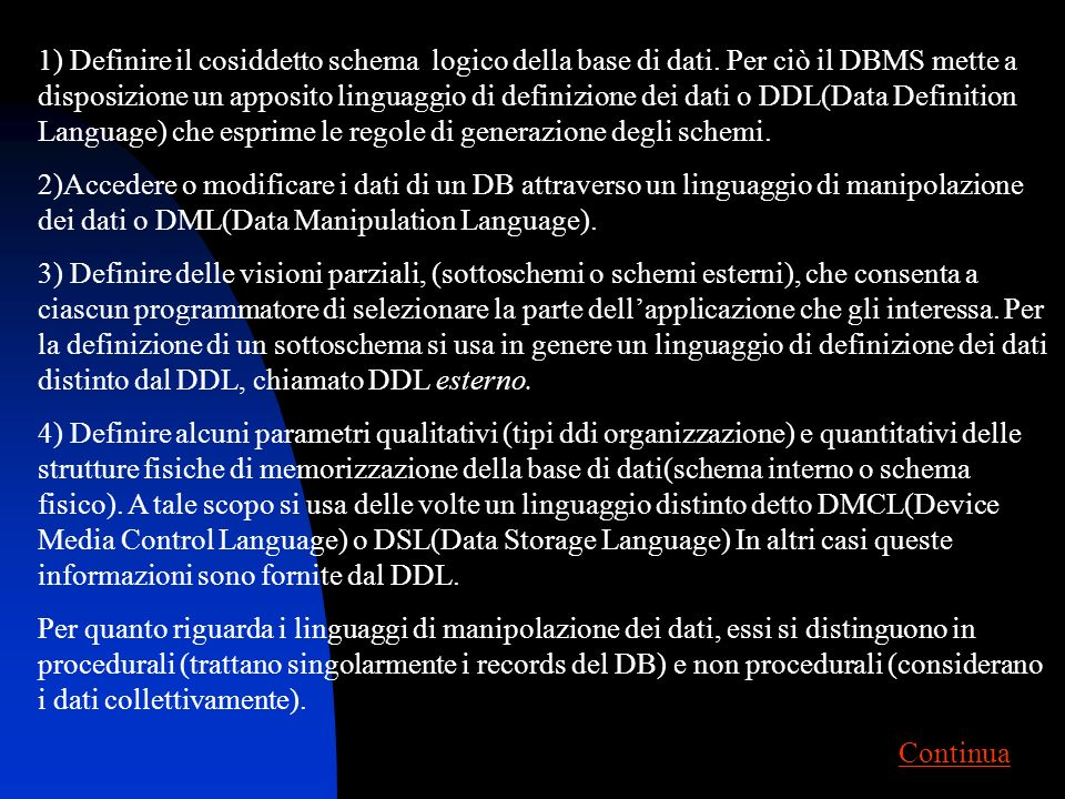 1) Definire il cosiddetto schema logico della base di dati