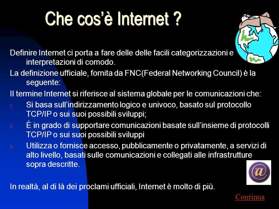 Che cos'è Internet Definire Internet ci porta a fare delle delle facili categorizzazioni e interpretazioni di comodo.