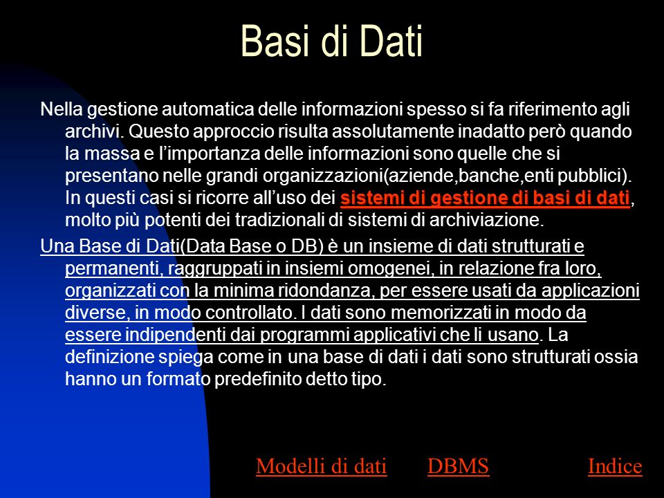 Basi di Dati Modelli di dati DBMS Indice