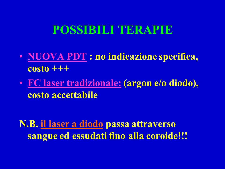 POSSIBILI TERAPIE NUOVA PDT : no indicazione specifica, costo +++