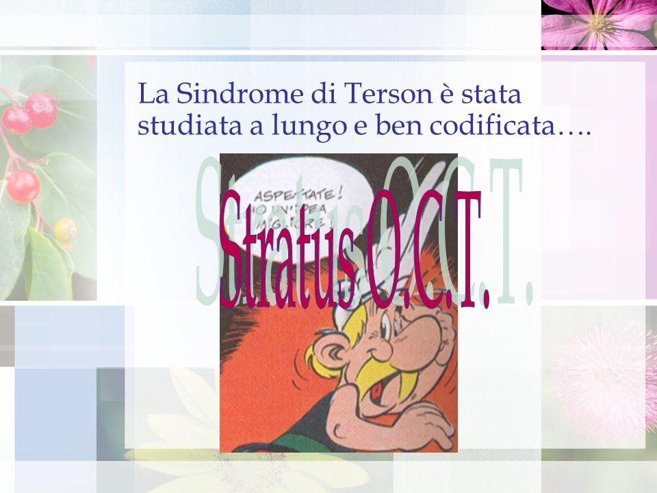 La Sindrome di Terson è stata studiata a lungo e ben codificata….