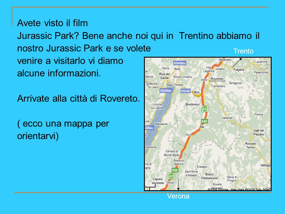 Jurassic Park Bene anche noi qui in Trentino abbiamo il