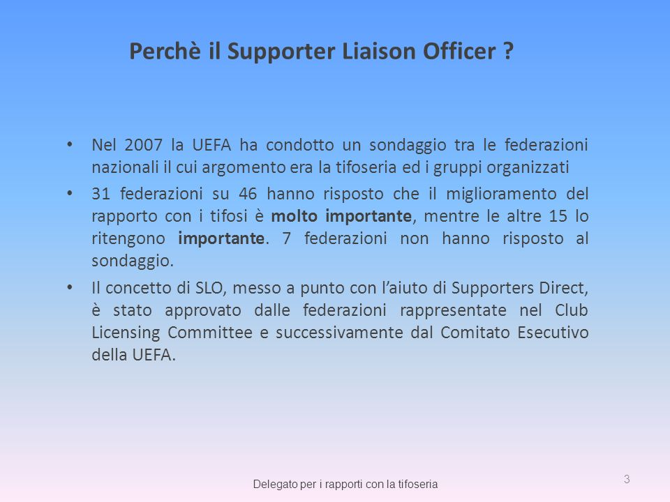 Perchè il Supporter Liaison Officer