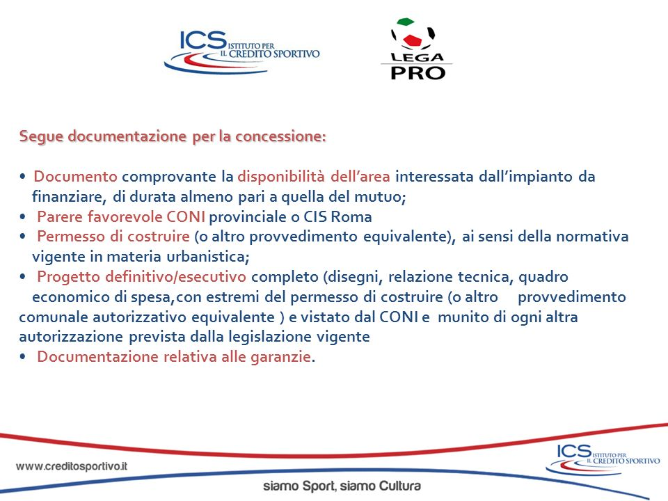Segue documentazione per la concessione: