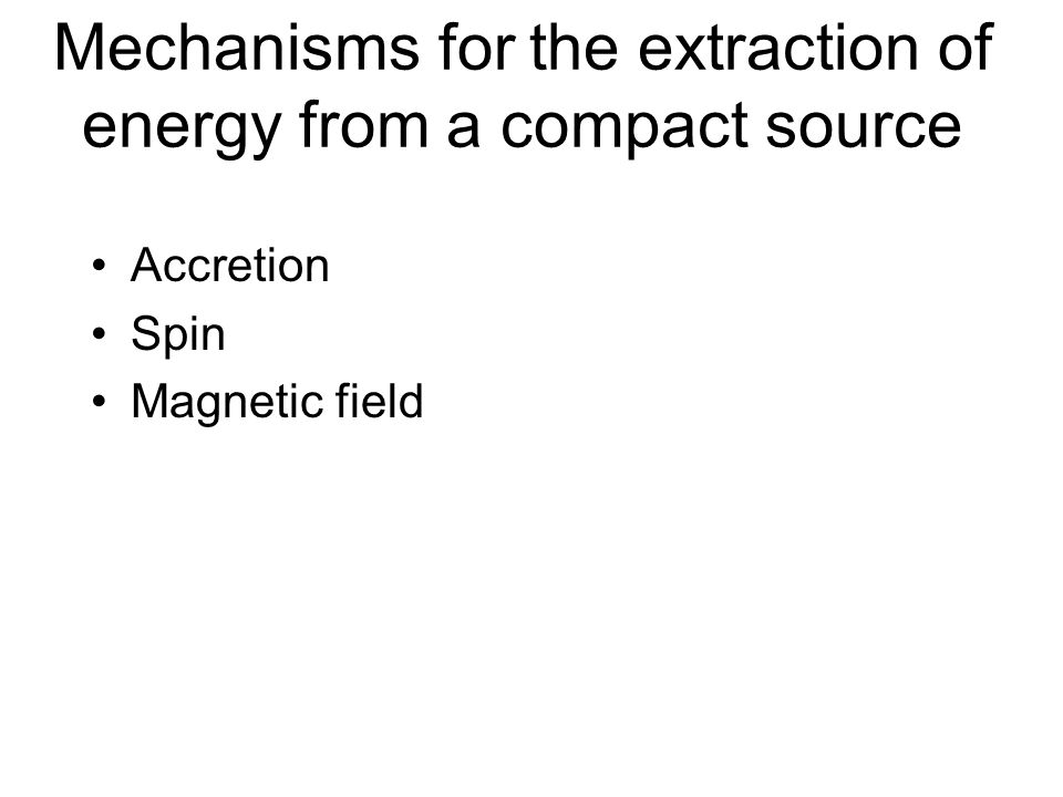 Mechanisms for the extraction of energy from a compact source