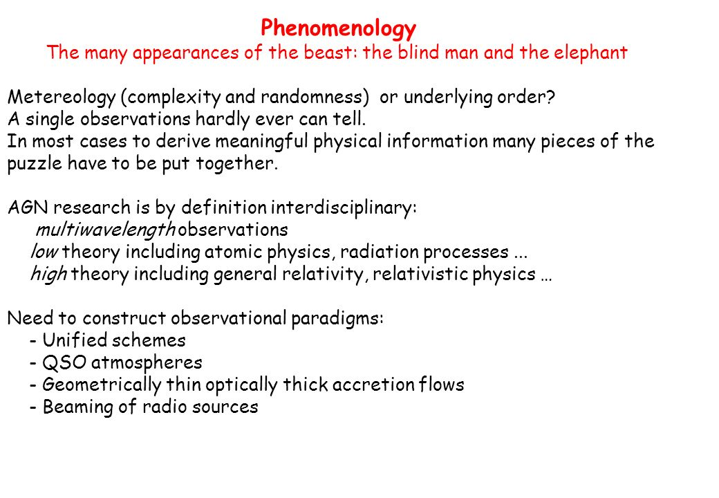 Phenomenology The many appearances of the beast: the blind man and the elephant. Metereology (complexity and randomness) or underlying order