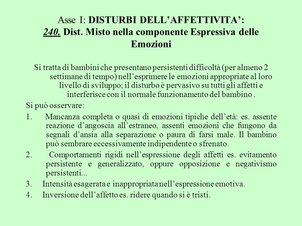 Asse I: DISTURBI DELL'AFFETTIVITA': 240. Dist