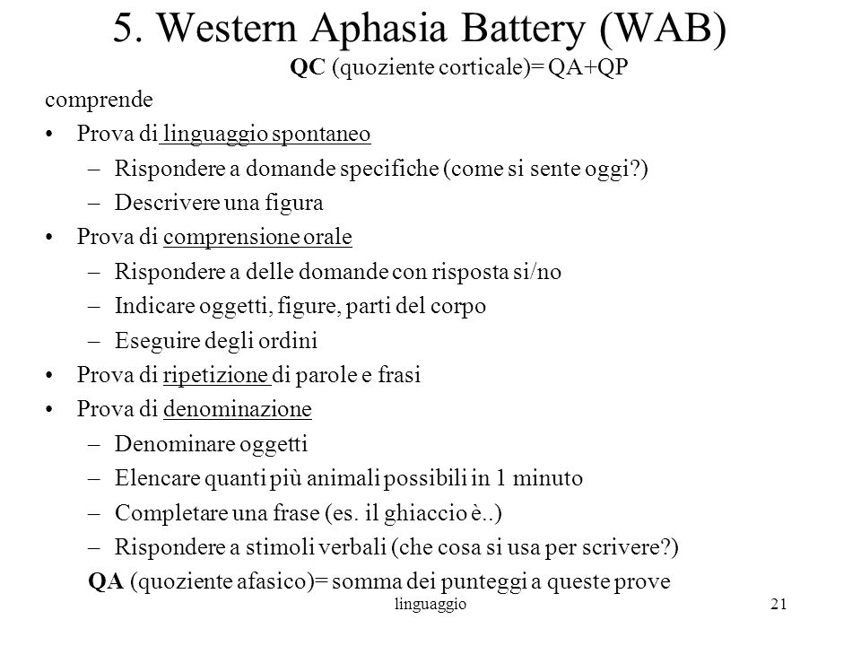 5. Western Aphasia Battery (WAB) QC (quoziente corticale)= QA+QP