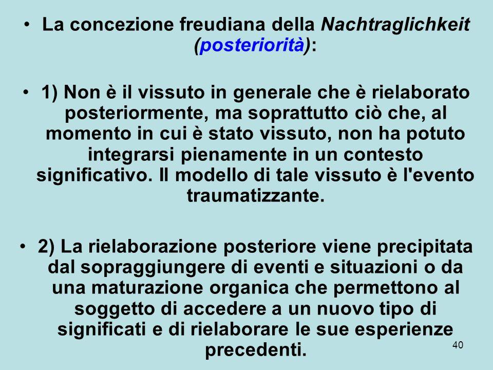 La concezione freudiana della Nachtraglichkeit (posteriorità):
