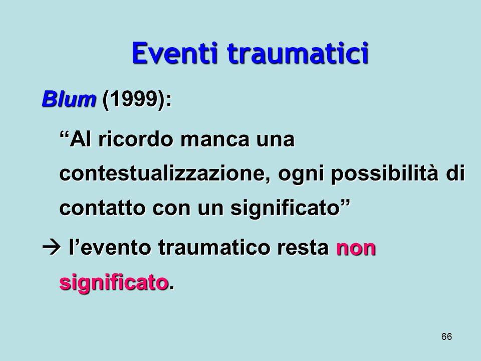 Eventi traumatici Blum (1999):