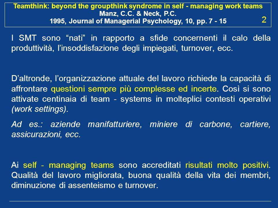 2 I SMT sono nati in rapporto a sfide concernenti il calo della produttività, l'insoddisfazione degli impiegati, turnover, ecc.
