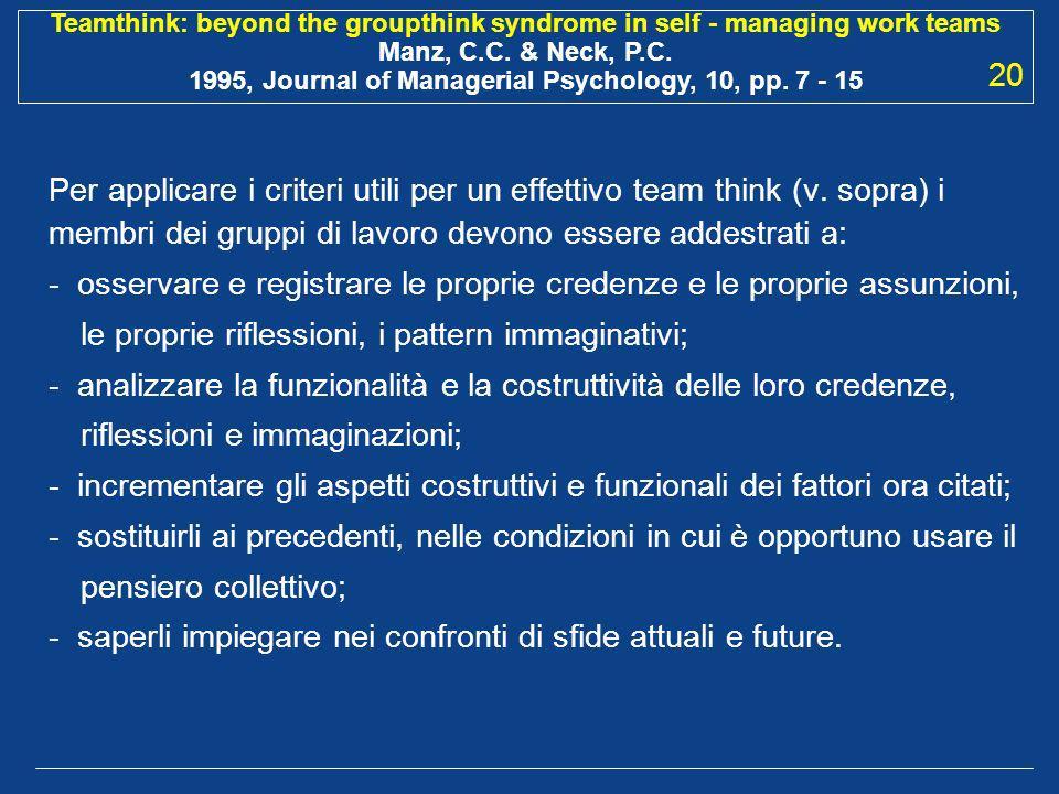 20 Per applicare i criteri utili per un effettivo team think (v. sopra) i membri dei gruppi di lavoro devono essere addestrati a: