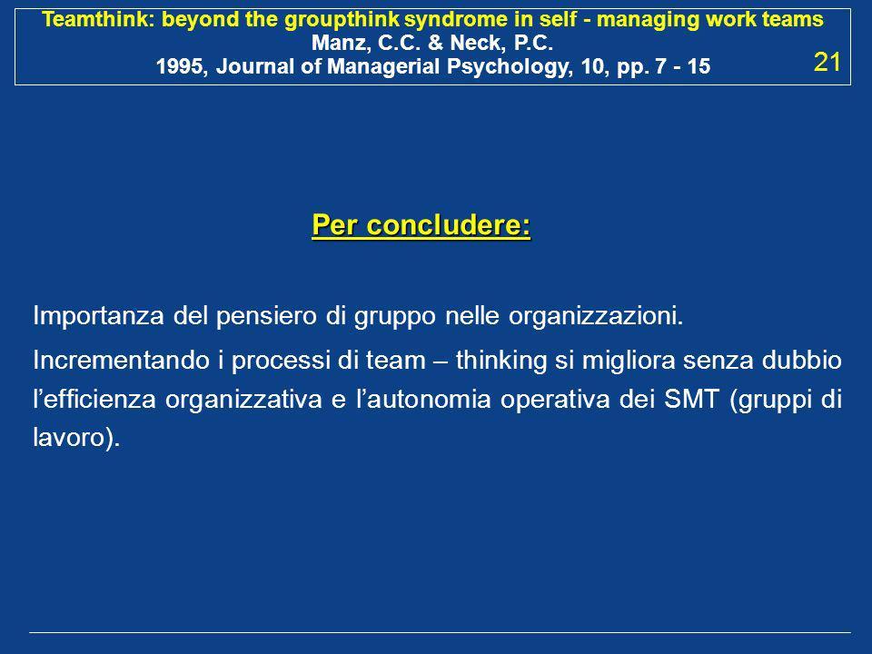 21 Per concludere: Importanza del pensiero di gruppo nelle organizzazioni.