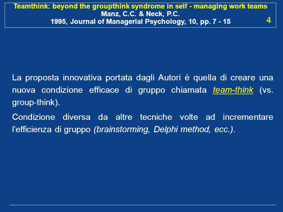 4 La proposta innovativa portata dagli Autori è quella di creare una nuova condizione efficace di gruppo chiamata team-think (vs. group-think).