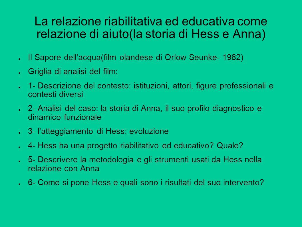 La relazione riabilitativa ed educativa come relazione di aiuto(la storia di Hess e Anna)
