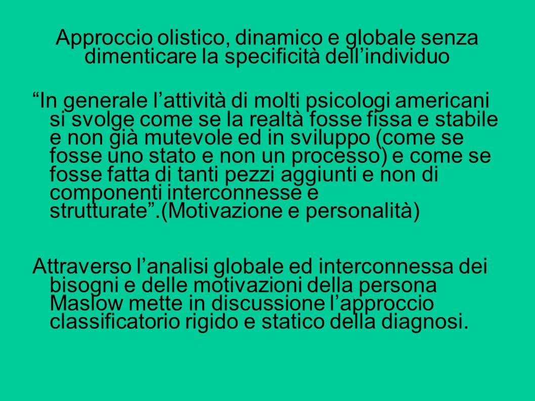 Approccio olistico, dinamico e globale senza dimenticare la specificità dell'individuo