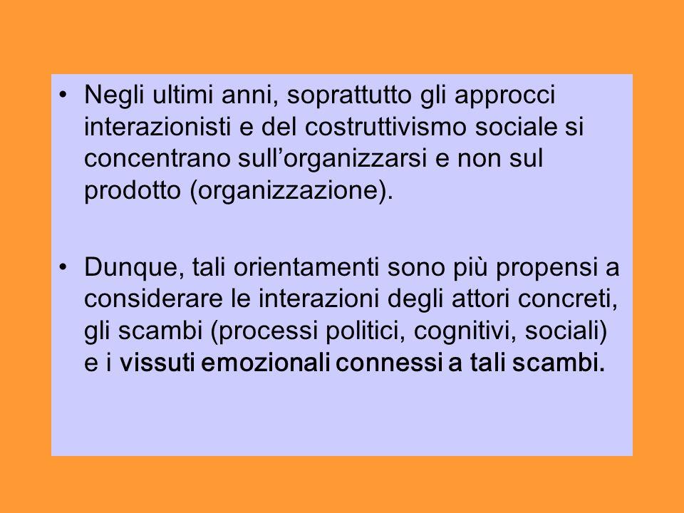 Negli ultimi anni, soprattutto gli approcci interazionisti e del costruttivismo sociale si concentrano sull'organizzarsi e non sul prodotto (organizzazione).