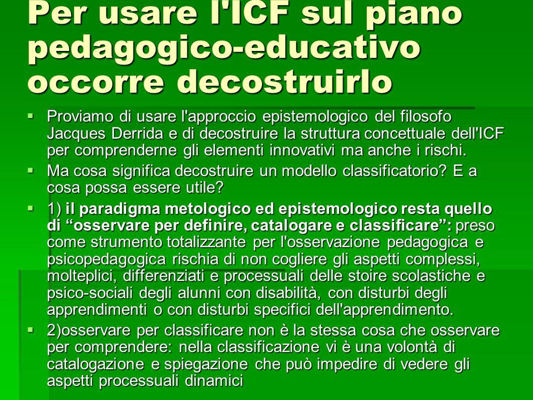 Per usare l ICF sul piano pedagogico-educativo occorre decostruirlo