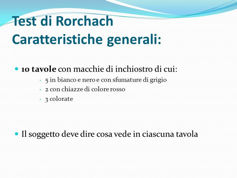 Test di Rorchach Caratteristiche generali: