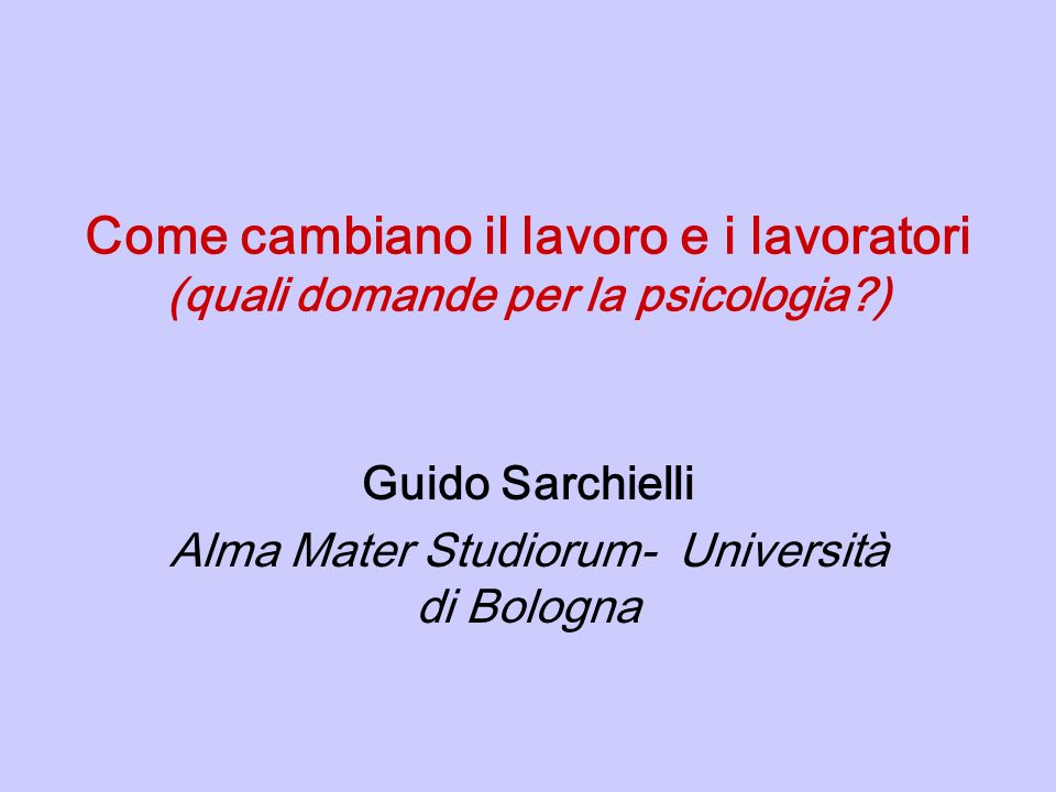 Guido Sarchielli Alma Mater Studiorum- Università di Bologna
