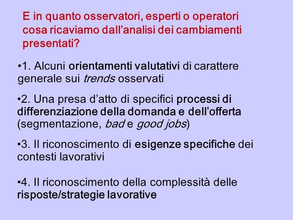E in quanto osservatori, esperti o operatori cosa ricaviamo dall'analisi dei cambiamenti presentati