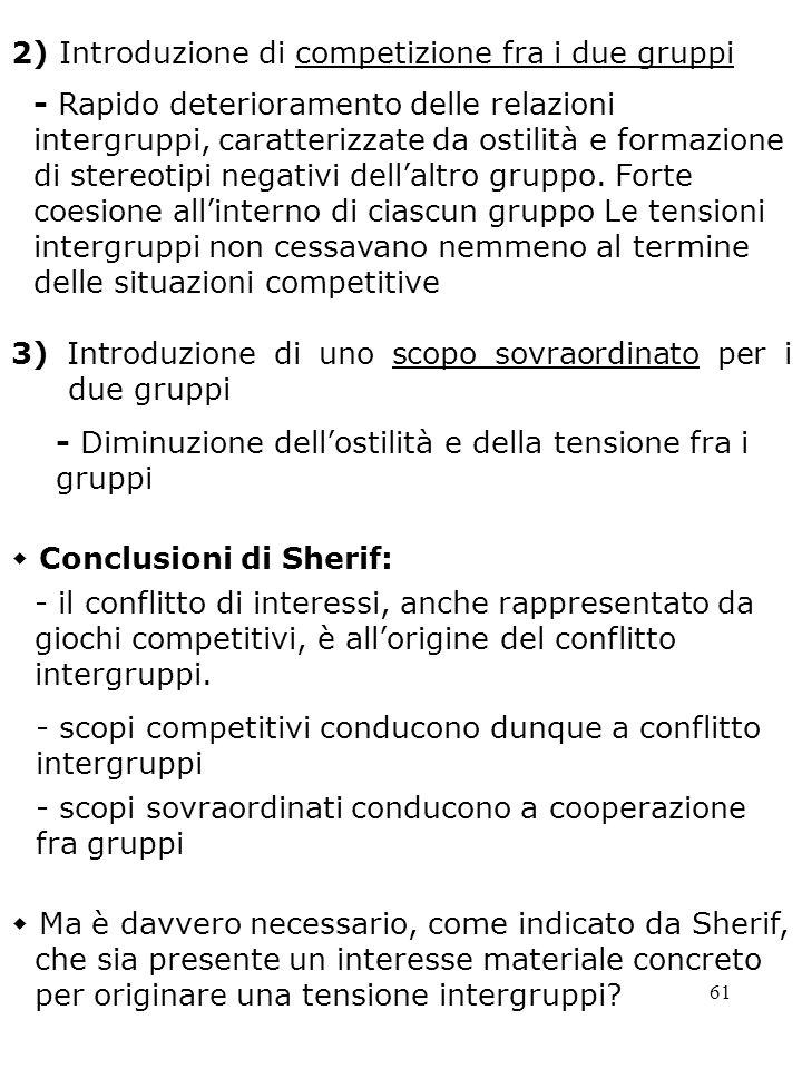 2) Introduzione di competizione fra i due gruppi