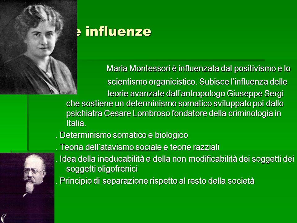 Maria Montessori è influenzata dal positivismo e lo