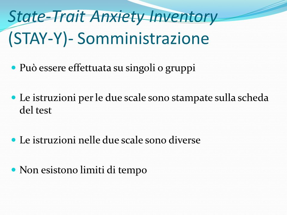 State-Trait Anxiety Inventory (STAY-Y)- Somministrazione