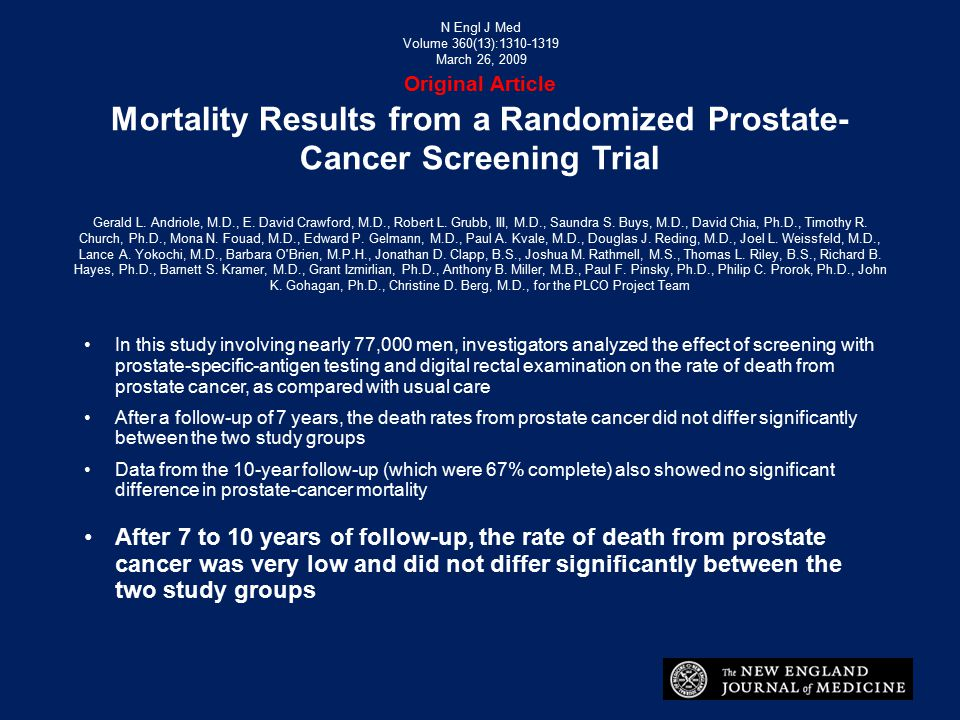 N Engl J Med Volume 360(13):1310-1319. March 26, 2009. Original Article Mortality Results from a Randomized Prostate-Cancer Screening Trial.