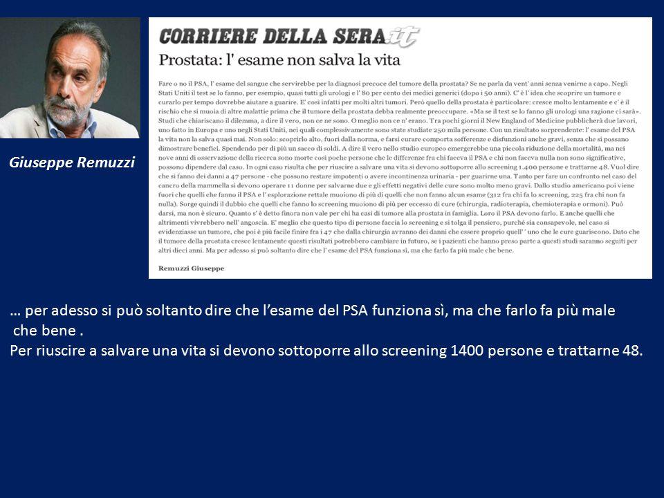 Giuseppe Remuzzi … per adesso si può soltanto dire che l'esame del PSA funziona sì, ma che farlo fa più male.