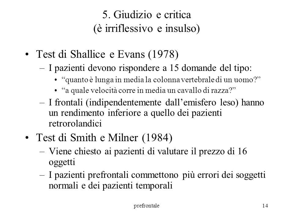 5. Giudizio e critica (è irriflessivo e insulso)
