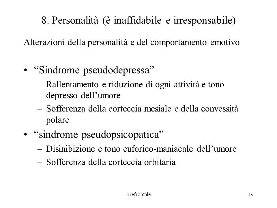 8. Personalità (è inaffidabile e irresponsabile)