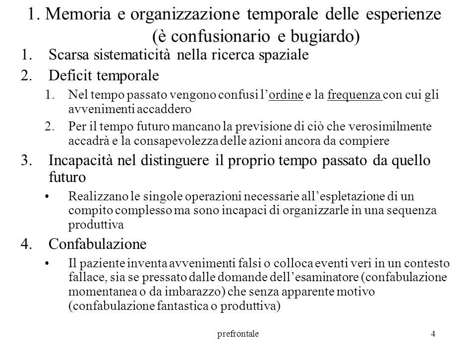 1. Memoria e organizzazione temporale delle esperienze (è confusionario e bugiardo)