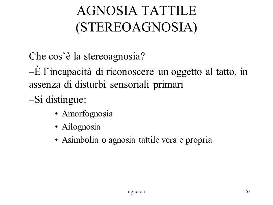 AGNOSIA TATTILE (STEREOAGNOSIA)