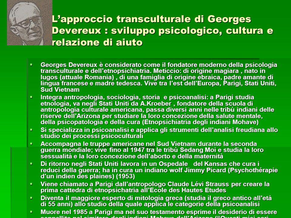 L'approccio transculturale di Georges Devereux : sviluppo psicologico, cultura e relazione di aiuto