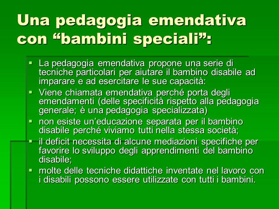 Una pedagogia emendativa con bambini speciali :