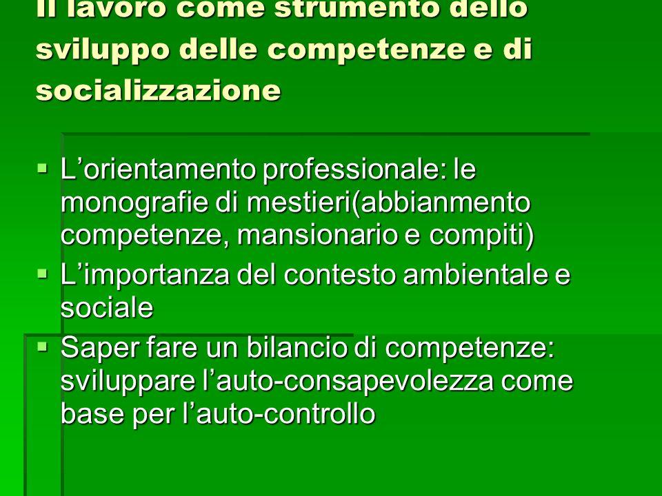 Il lavoro come strumento dello sviluppo delle competenze e di socializzazione