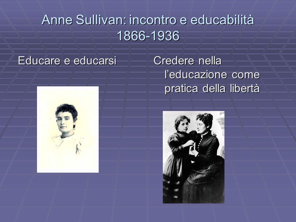 Anne Sullivan: incontro e educabilità 1866-1936