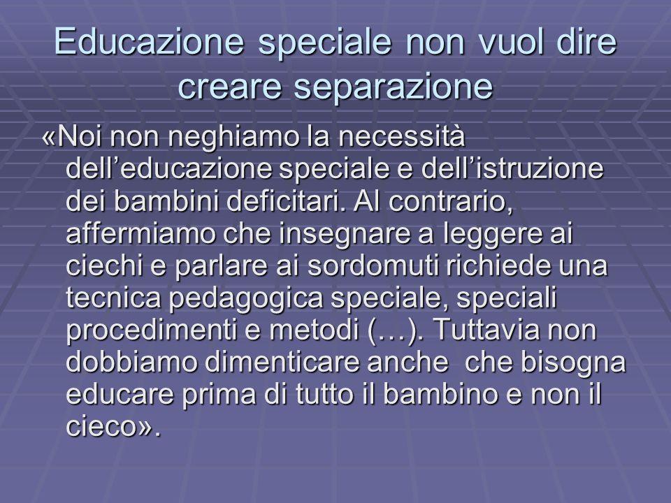 Educazione speciale non vuol dire creare separazione