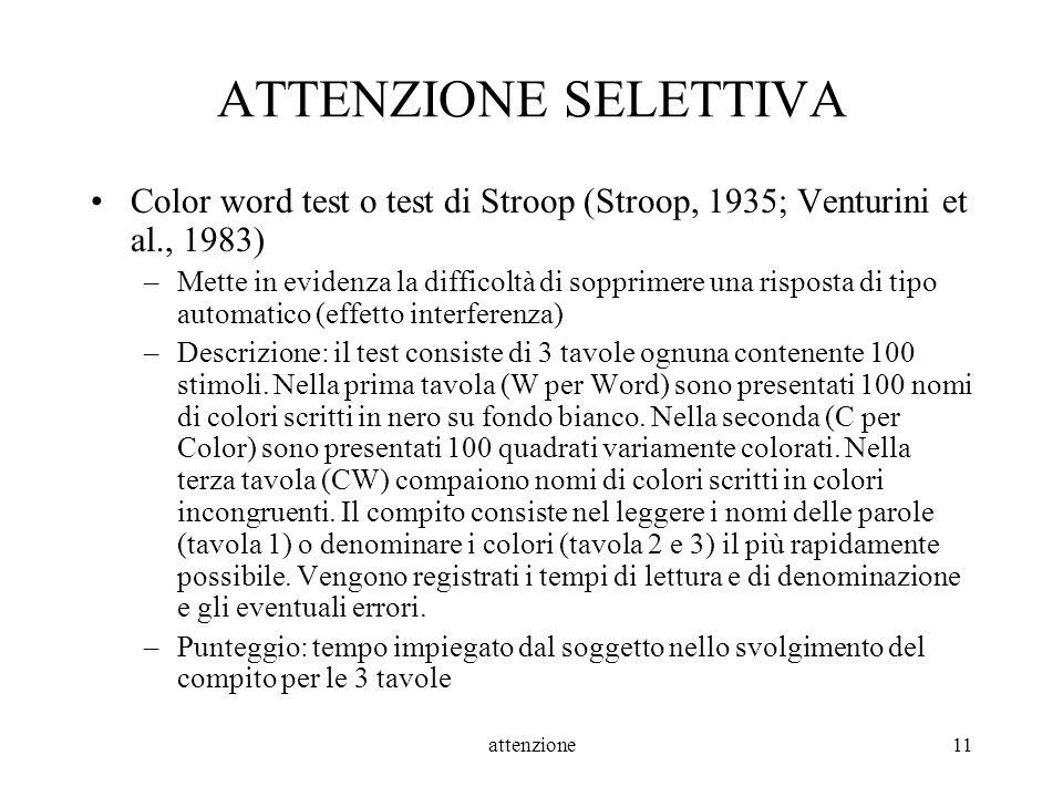 ATTENZIONE SELETTIVA Color word test o test di Stroop (Stroop, 1935; Venturini et al., 1983)
